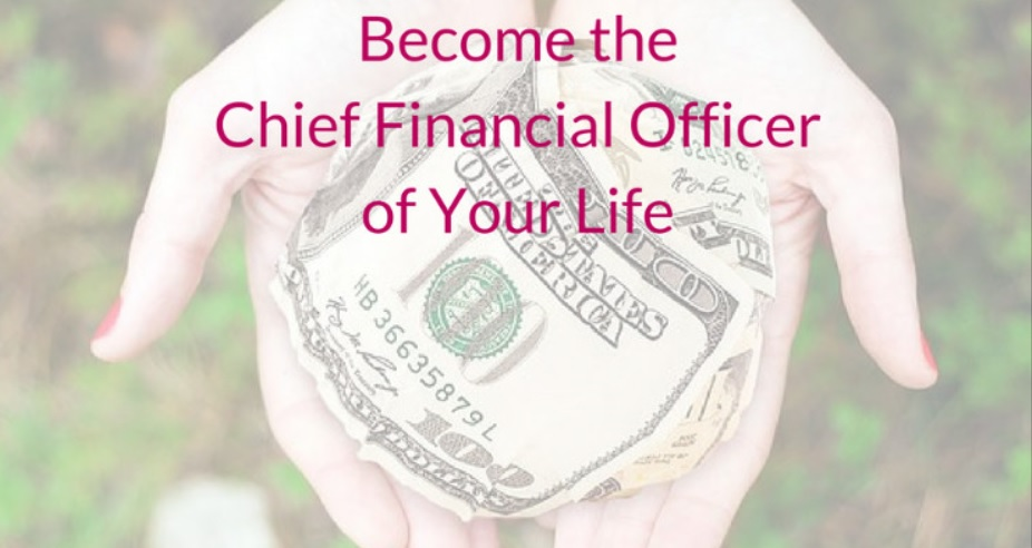 Become the Chief Financial Officer of Your Life!